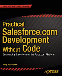 Practical Salesforce.com Development Without Code: Customizing Salesforce on the Force.com Platform