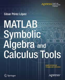 MATLAB Symbolic Algebra and Calculus Tools