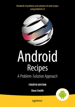 Android Recipes: A Problem-Solution Approach for Android 5.0, Fourth Edition