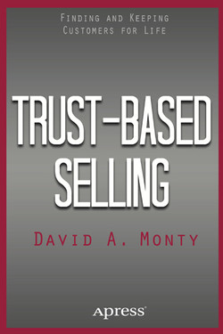 Trust-Based Selling: Finding and Keeping Customers for Life