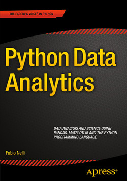 Python Data Analytics: Data Analysis and Science Using Pandas, matplotlib, and the Python Programming Language