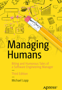 Managing Humans: Biting and Humorous Tales of a Software Engineering Manager, Third Edition