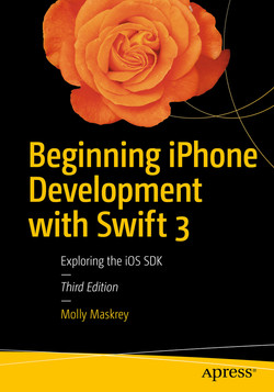 Beginning iPhone Development with Swift 3: Exploring the iOS SDK, Third Edition