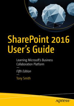 SharePoint 2016 User's Guide: Learning Microsoft's Business Collaboration Platform, Fifth Edition