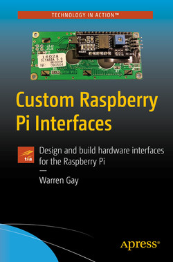 Custom Raspberry Pi Interfaces: Design and build hardware interfaces for the Raspberry Pi