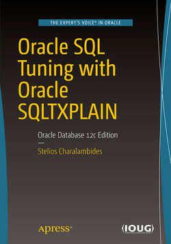 Oracle SQL Tuning with Oracle SQLTXPLAIN: Oracle Database 12c Edition, Second Edition