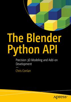 The Blender Python API: Precision 3D Modeling and Add-on Development