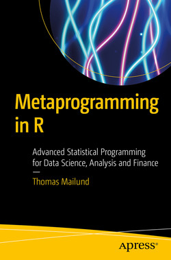 Metaprogramming in R: Advanced Statistical Programming for Data Science, Analysis and Finance