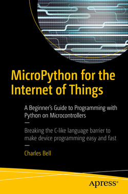 MicroPython for the Internet of Things: A Beginner's Guide to Programming with Python on Microcontrollers