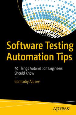 Software Testing Automation Tips: 50 Things Automation Engineers Should Know