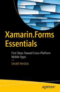 Xamarin.Forms Essentials: First Steps Toward Cross-Platform Mobile Apps