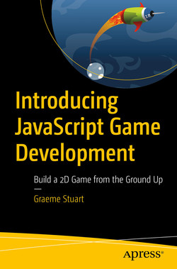 Introducing JavaScript Game Development : Build a 2D Game from the Ground Up