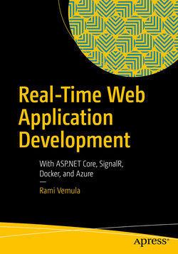 Real-Time Web Application Development : With ASP.NET Core, SignalR, Docker, and Azure