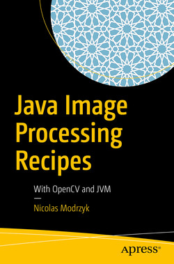 Java Image Processing Recipes: With OpenCV and JVM