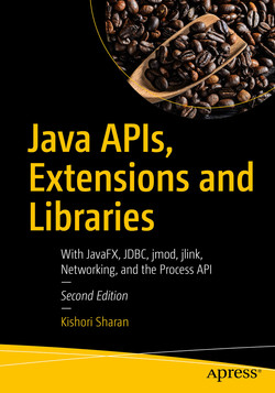 Java APIs, Extensions and Libraries: With JavaFX, JDBC, jmod, jlink, Networking, and the Process API