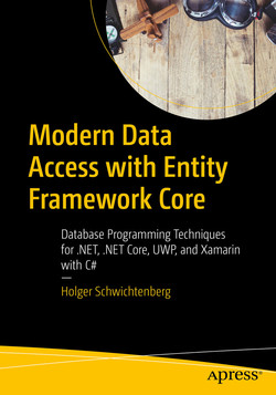 Modern Data Access with Entity Framework Core : Database Programming Techniques for .NET, .NET Core, UWP, and Xamarin with C#
