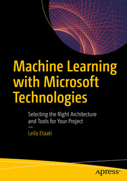 Machine Learning with Microsoft Technologies: Selecting the Right Architecture and Tools for Your Project