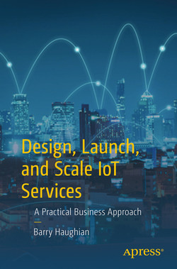Design, Launch, and Scale IoT Services: A Practical Business Approach