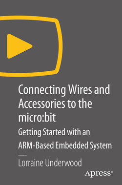 Connecting Wires and Accessories to the micro:bit: Getting Started with an ARM-Based Embedded System