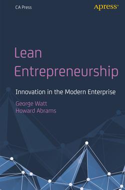 Lean Entrepreneurship: Innovation in the Modern Enterprise