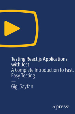 Testing React.js Applications with Jest: A Complete Introduction to Fast, Easy Testing