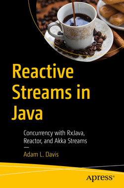 Reactive Streams in Java: Concurrency with RxJava, Reactor, and Akka Streams