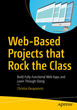 Web-Based Projects that Rock the Class: Build Fully-Functional Web Apps and Learn Through Doing