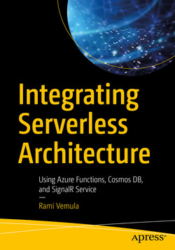 Integrating Serverless Architecture : Using Azure Functions, Cosmos DB, and SignalR Service