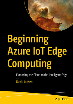 Beginning Azure IoT Edge Computing: Extending the Cloud to the Intelligent Edge