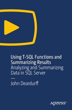 Using T-SQL Functions and Summarizing Results