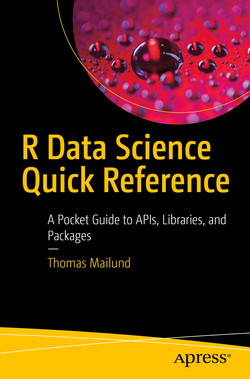R Data Science Quick Reference: A Pocket Guide to APIs, Libraries, and Packages