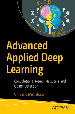 Advanced Applied Deep Learning : Convolutional Neural Networks and Object Detection