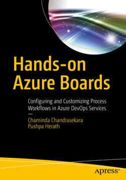 Hands-on Azure Boards : Configuring and Customizing Process Workflows in Azure DevOps Services