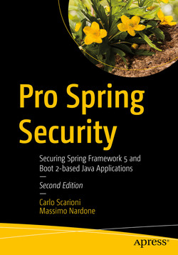 Pro Spring Security: Securing Spring Framework 5 and Boot 2-based Java Applications