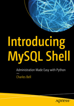 Introducing MySQL Shell: Administration Made Easy with Python