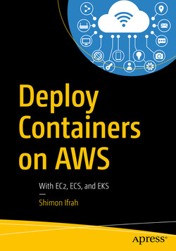 Deploy Containers on AWS: With EC2, ECS, and EKS