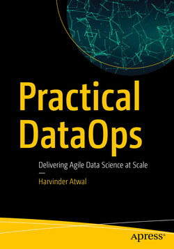 Practical DataOps: Delivering Agile Data Science at Scale
