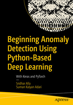 Beginning Anomaly Detection Using Python-Based Deep Learning: With Keras and PyTorch