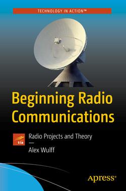 Beginning Radio Communications: Radio Projects and Theory