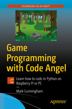 Game Programming with Code Angel: Learn how to code in Python on Raspberry Pi or PC