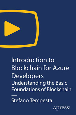 Introduction to Blockchain for Azure Developers: Understanding the Basic Foundations of Blockchain