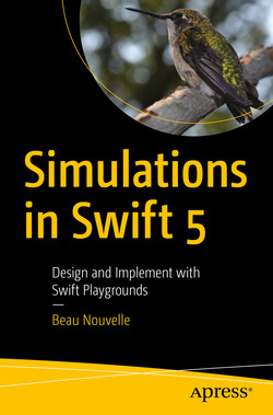 Simulations in Swift 5: Design and Implement with Swift Playgrounds