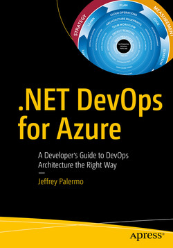 .NET DevOps for Azure: A Developer's Guide to DevOps Architecture the Right Way