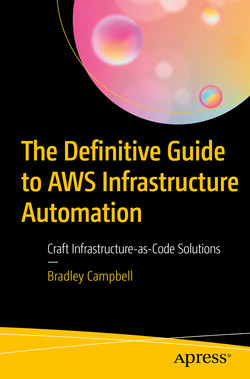 The Definitive Guide to AWS Infrastructure Automation : Craft Infrastructure-as-Code Solutions