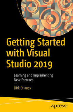 Getting Started with Visual Studio 2019: Learning and Implementing New Features