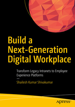Build a Next-Generation Digital Workplace: Transform Legacy Intranets to Employee Experience Platforms