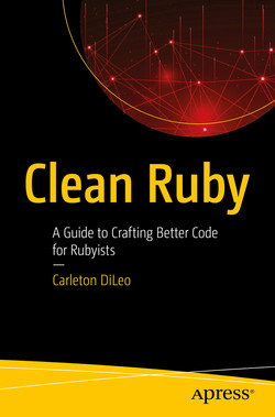 Clean Ruby: A Guide to Crafting Better Code for Rubyists
