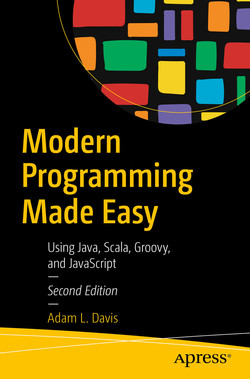 Modern Programming Made Easy: Using Java, Scala, Groovy, and JavaScript