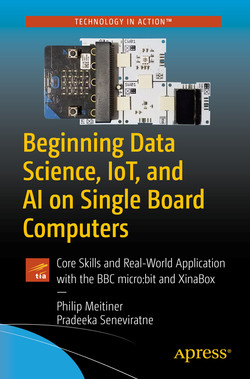 Beginning Data Science, IoT, and AI on Single Board Computers: Core Skills and Real-World Application with the BBC micro:bit and XinaBox