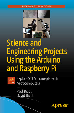 Science and Engineering Projects Using the Arduino and Raspberry Pi: Explore STEM Concepts with Microcomputers